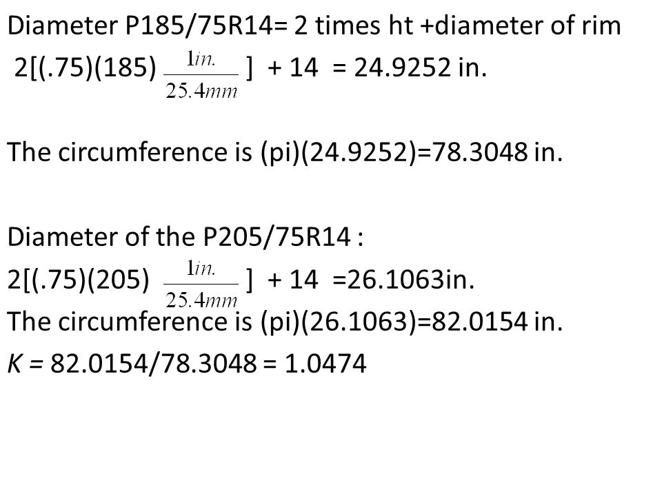 Diameter P185/75R14= 2 times ht +diameter of rim 2[(